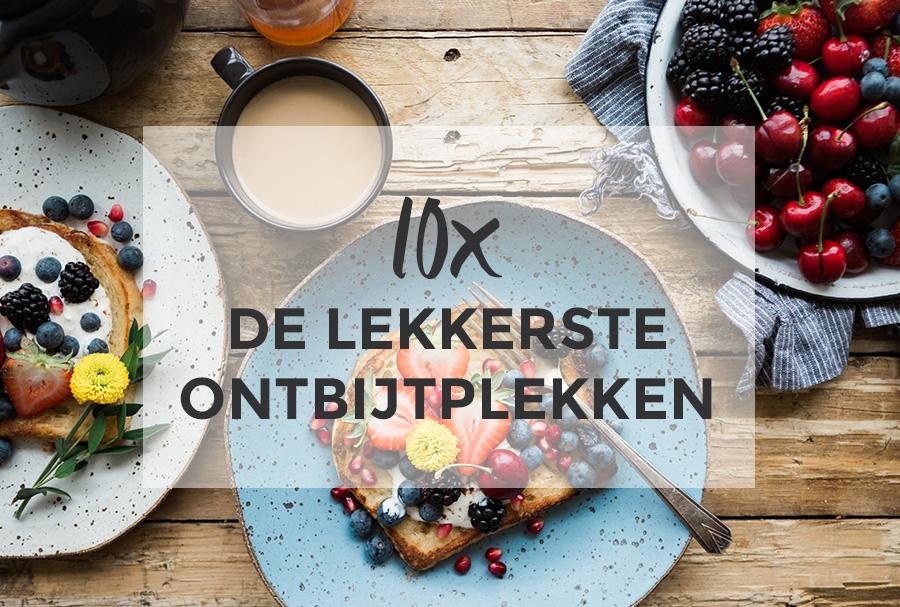 10x de lekkerste ontbijtplekken